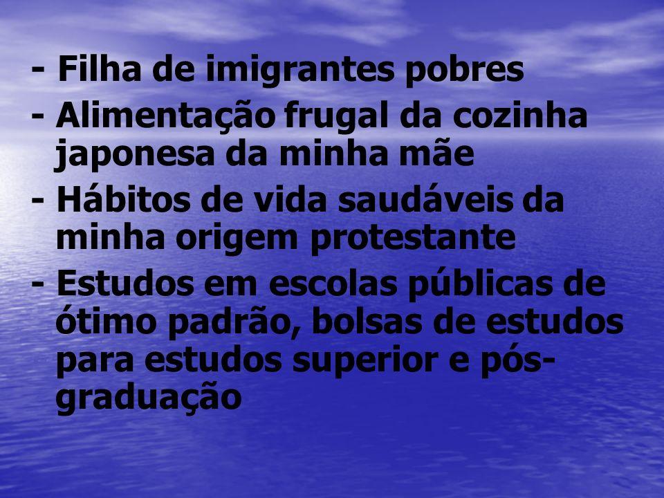 - Filha de imigrantes pobres