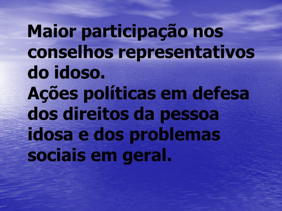 Maior participação nos conselhos representativos do idoso