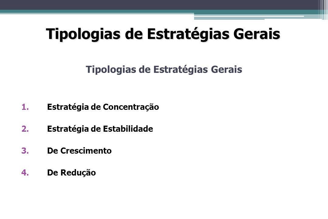 Tipologias de Estratégias Gerais Tipologias de Estratégias Gerais