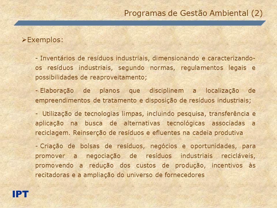 IPT Programas de Gestão Ambiental (2) Exemplos: