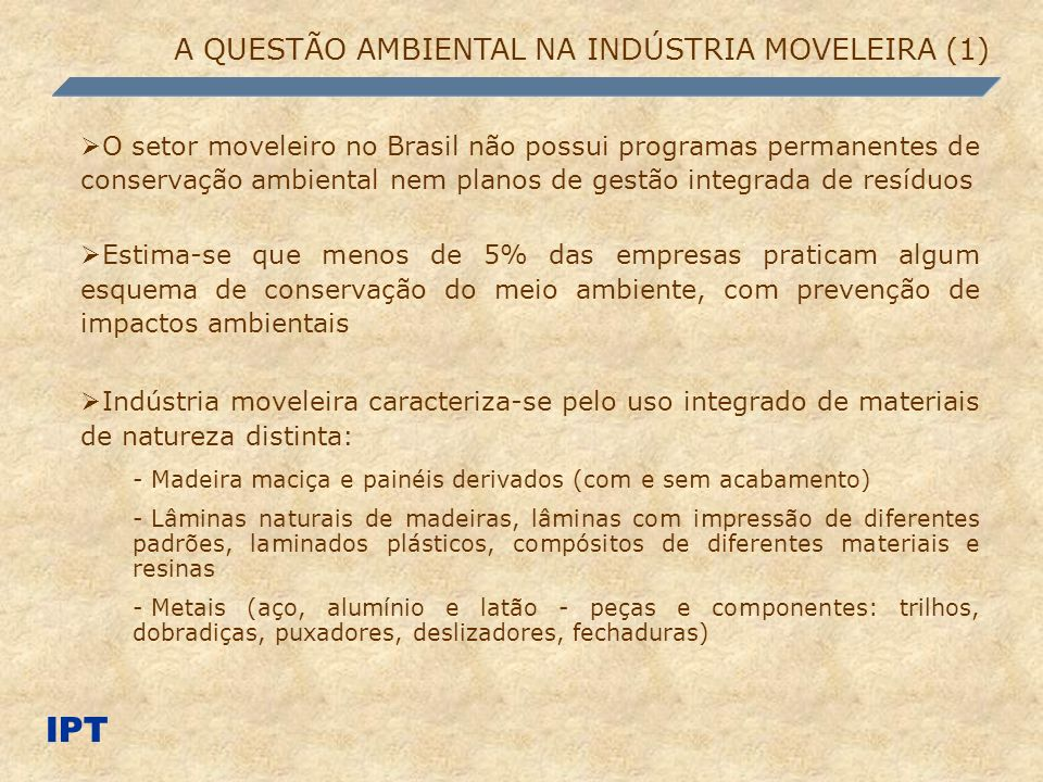 IPT A QUESTÃO AMBIENTAL NA INDÚSTRIA MOVELEIRA (1)
