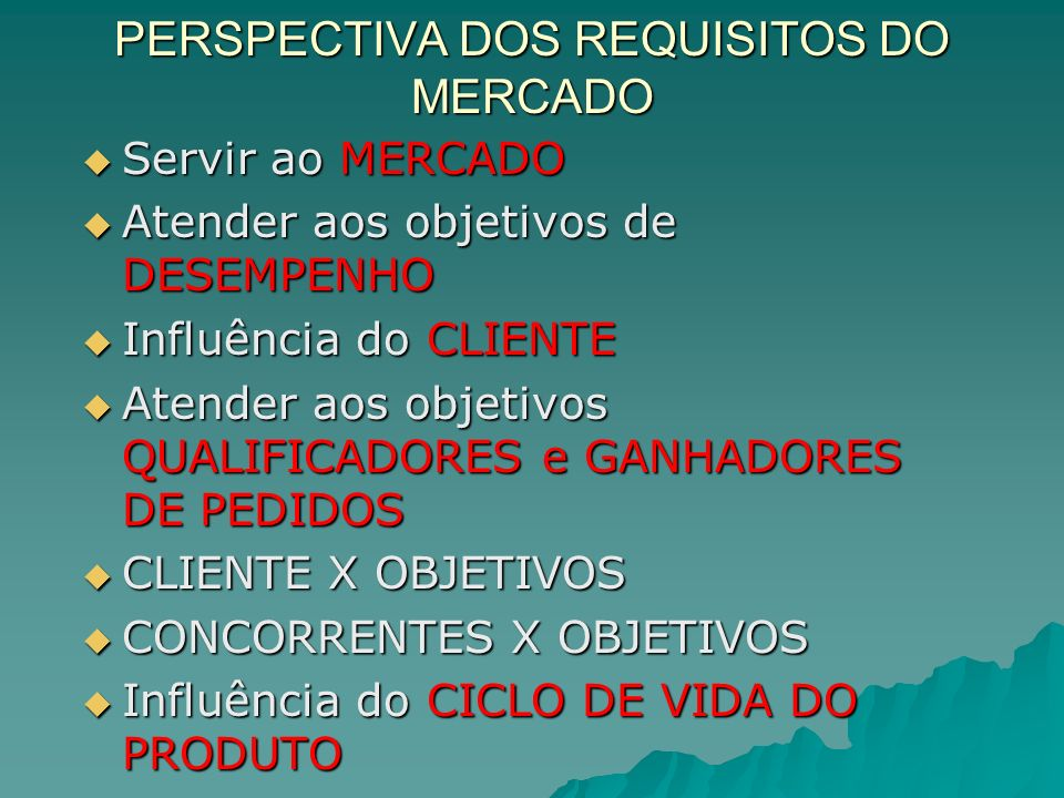 PERSPECTIVA DOS REQUISITOS DO MERCADO