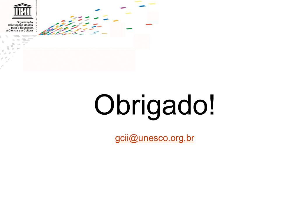 Obrigado! gcii@unesco.org.br 17