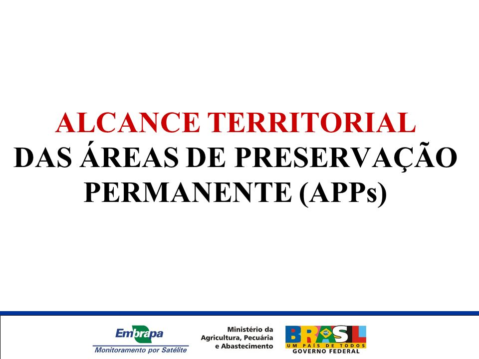 ALCANCE TERRITORIAL DAS ÁREAS DE PRESERVAÇÃO PERMANENTE (APPs)