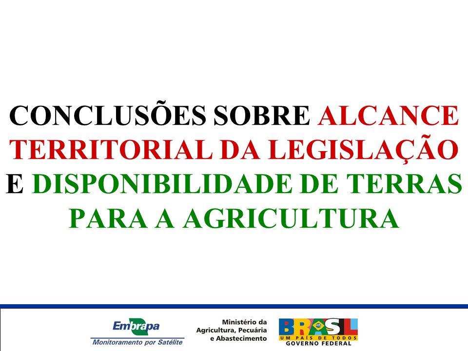 CONCLUSÕES SOBRE ALCANCE TERRITORIAL DA LEGISLAÇÃO E DISPONIBILIDADE DE TERRAS PARA A AGRICULTURA