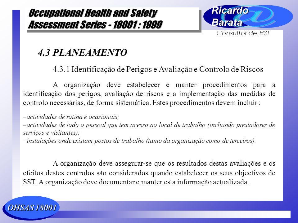 4.3 PLANEAMENTO 4.3.1 Identificação de Perigos e Avaliação e Controlo de Riscos.