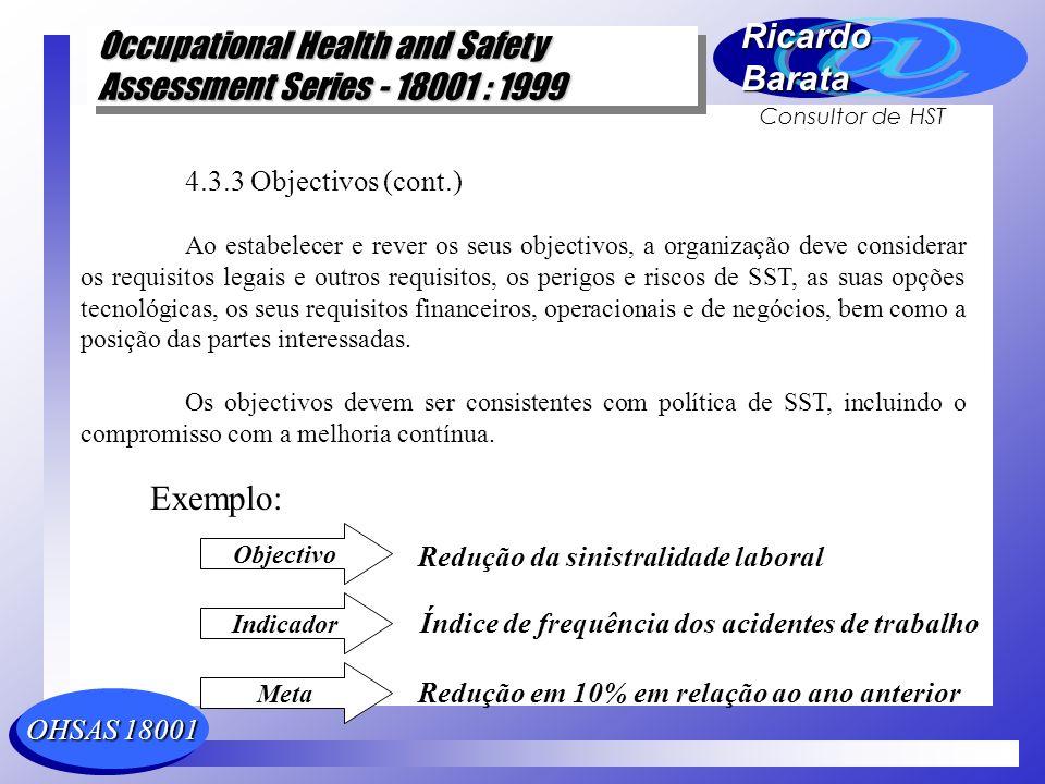 Exemplo: 4.3.3 Objectivos (cont.) Redução da sinistralidade laboral
