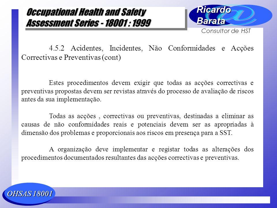 4.5.2 Acidentes, Incidentes, Não Conformidades e Acções Correctivas e Preventivas (cont)