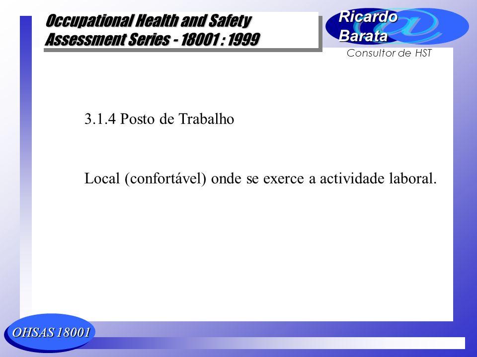 3.1.4 Posto de Trabalho Local (confortável) onde se exerce a actividade laboral.