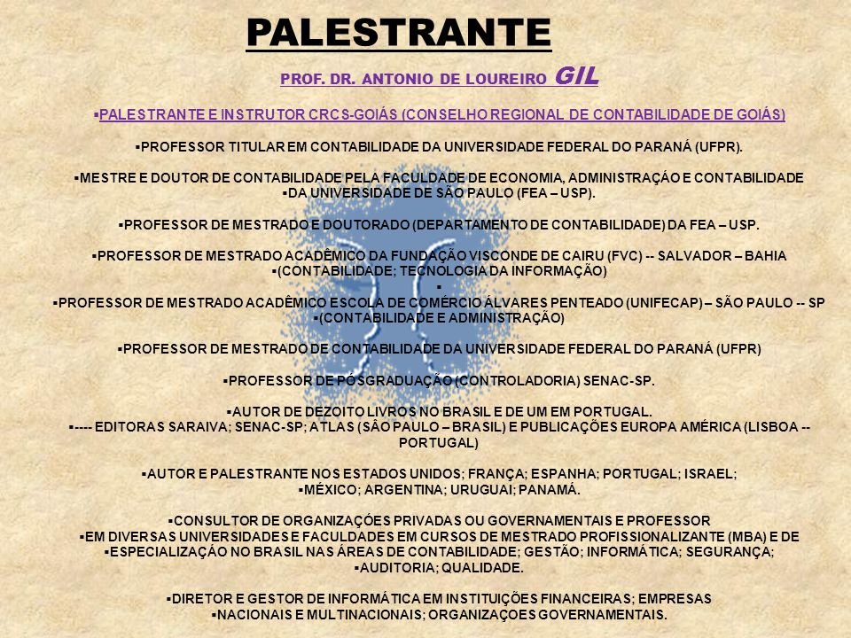 PALESTRANTE PROF. DR. ANTONIO DE LOUREIRO GIL