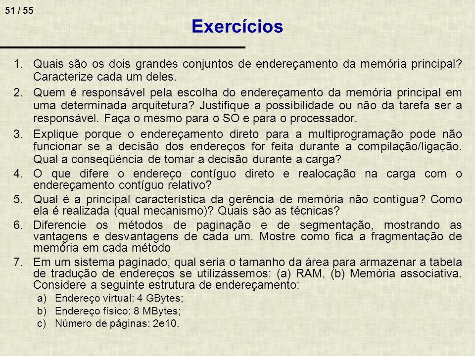 Exercícios Quais são os dois grandes conjuntos de endereçamento da memória principal Caracterize cada um deles.