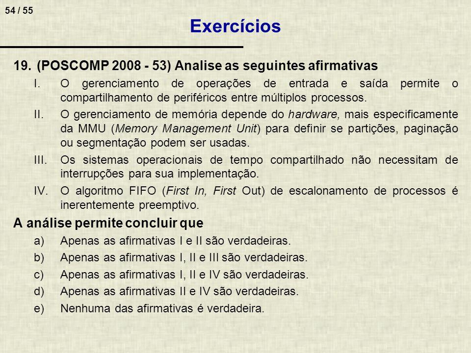 Exercícios (POSCOMP 2008 - 53) Analise as seguintes afirmativas