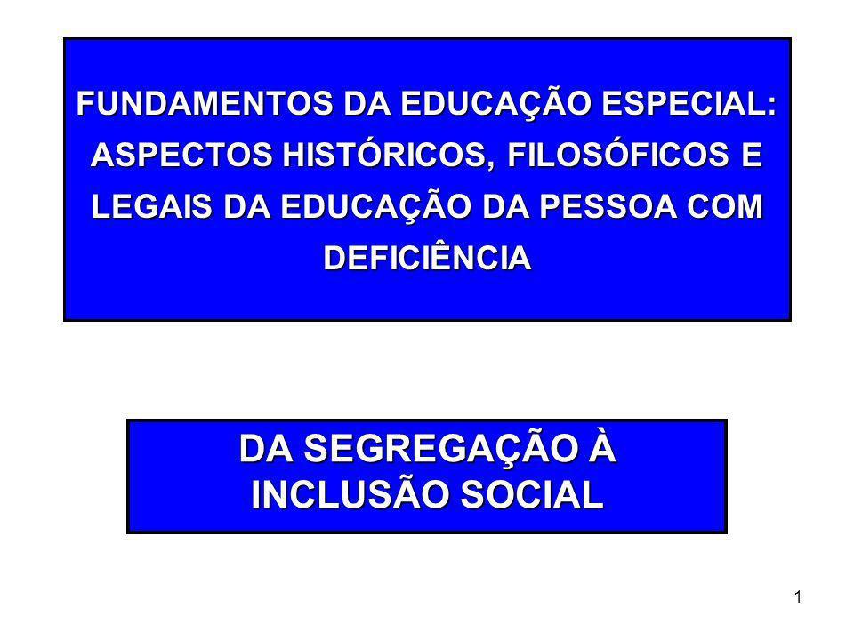 DA SEGREGAÇÃO À INCLUSÃO SOCIAL