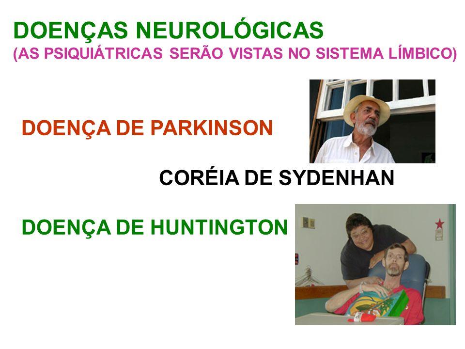 DOENÇAS NEUROLÓGICAS DOENÇA DE PARKINSON CORÉIA DE SYDENHAN