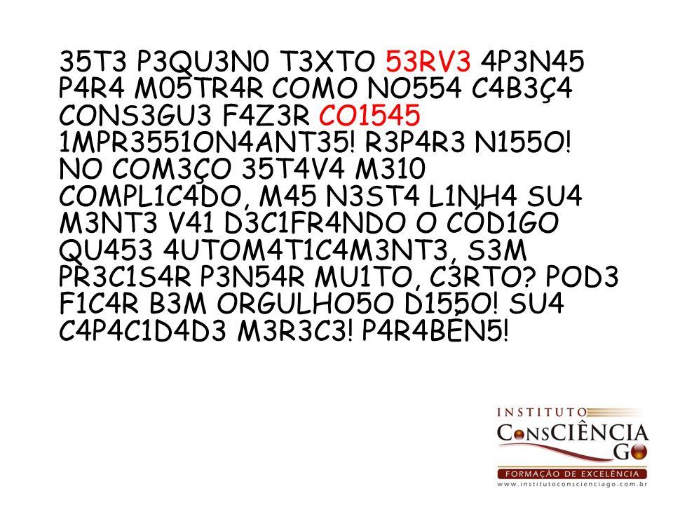 35T3 P3QU3N0 T3XTO 53RV3 4P3N45 P4R4 M05TR4R COMO NO554 C4B3Ç4 CONS3GU3 F4Z3R CO1545 1MPR3551ON4ANT35.