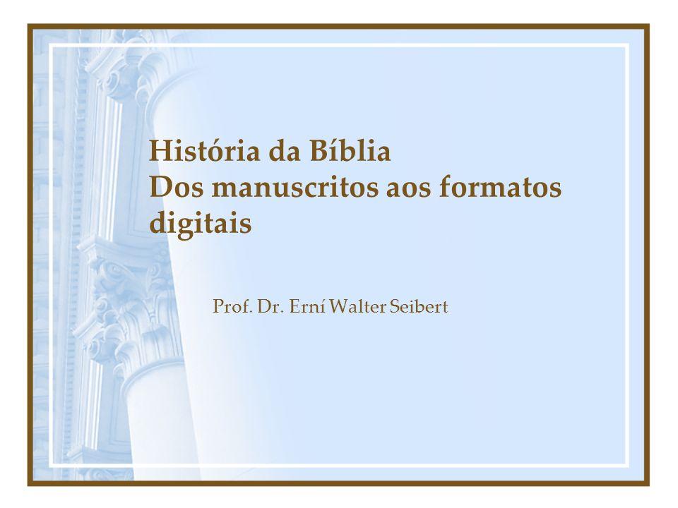 História da Bíblia Dos manuscritos aos formatos digitais
