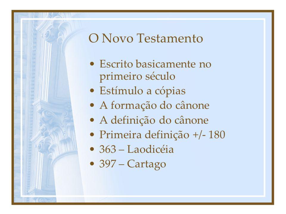 O Novo Testamento Escrito basicamente no primeiro século