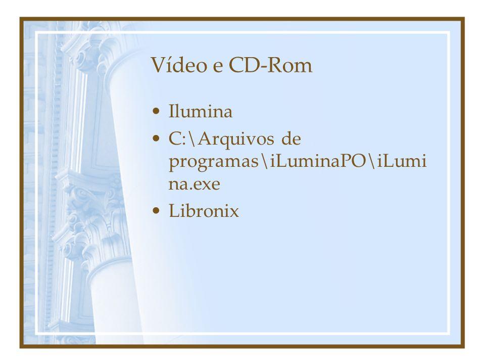 Vídeo e CD-Rom Ilumina C:\Arquivos de programas\iLuminaPO\iLumina.exe