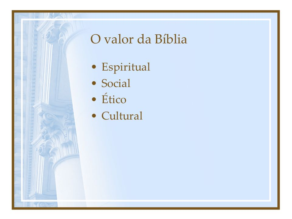 O valor da Bíblia Espiritual Social Ético Cultural