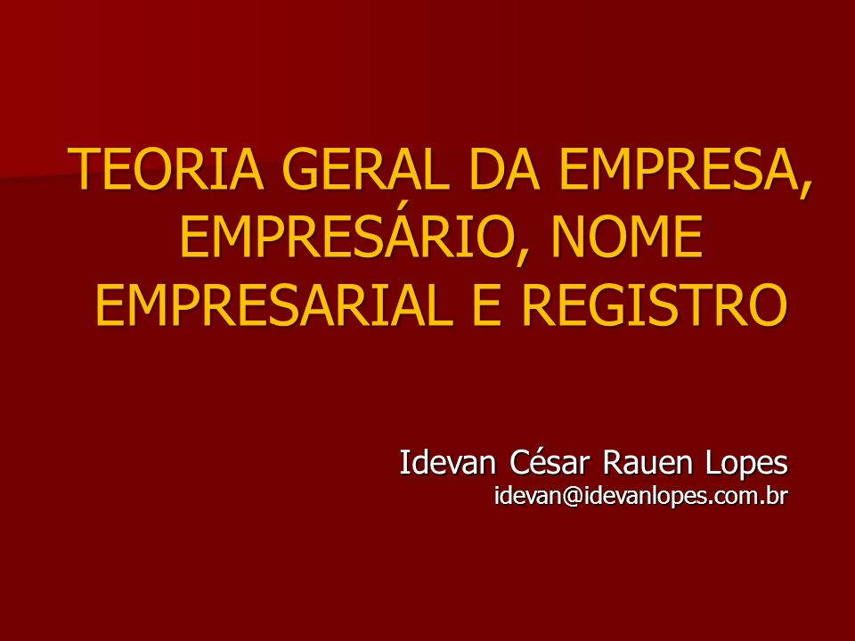 TEORIA GERAL DA EMPRESA, EMPRESÁRIO, NOME EMPRESARIAL E REGISTRO