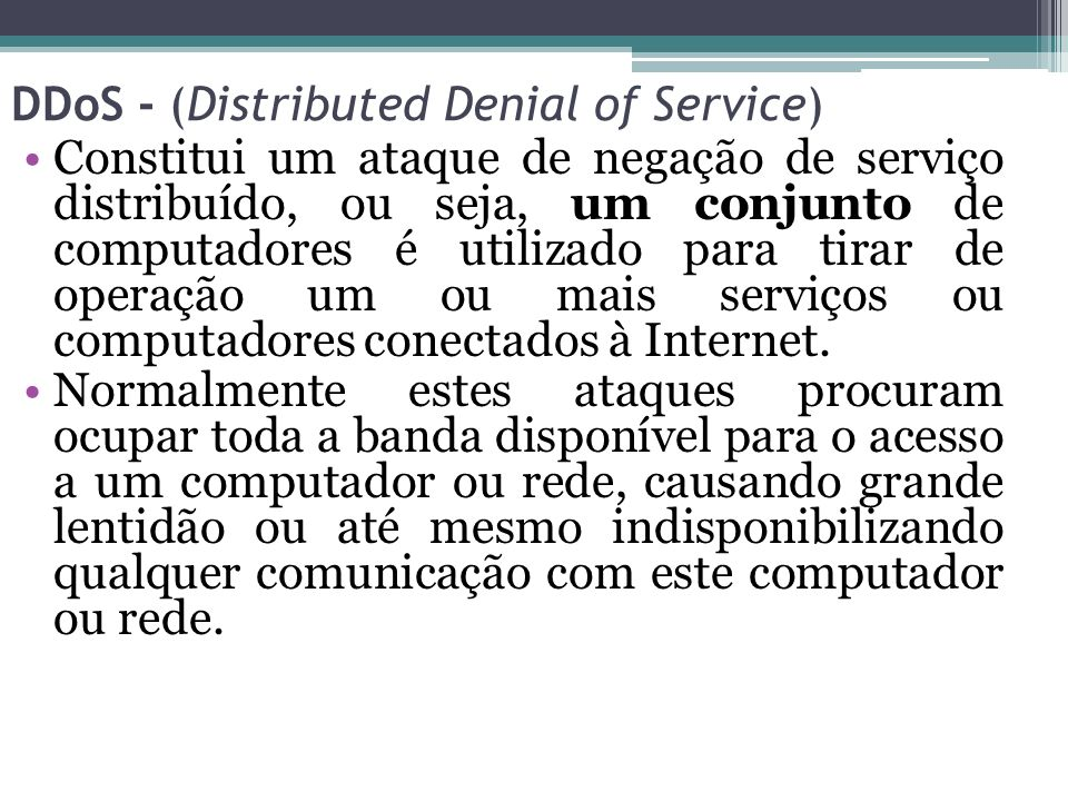 DDoS - (Distributed Denial of Service)