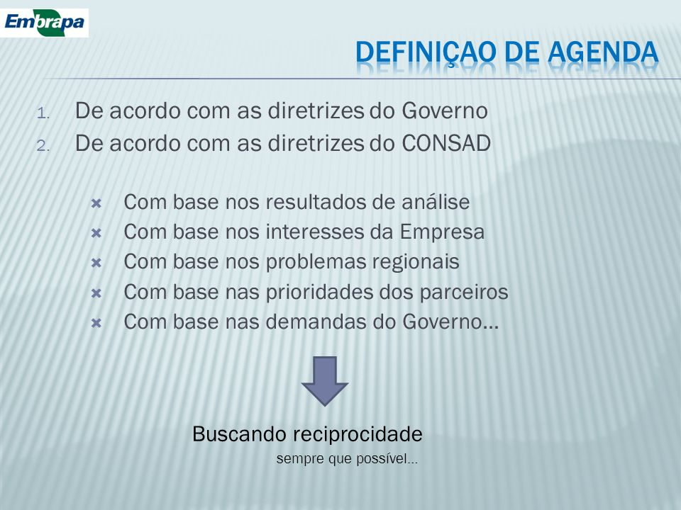 DEFINIÇAO DE AGENDA De acordo com as diretrizes do Governo