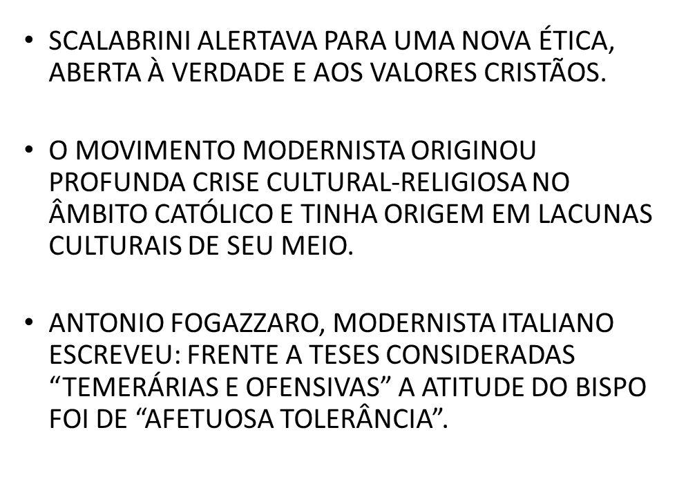 SCALABRINI ALERTAVA PARA UMA NOVA ÉTICA, ABERTA À VERDADE E AOS VALORES CRISTÃOS.