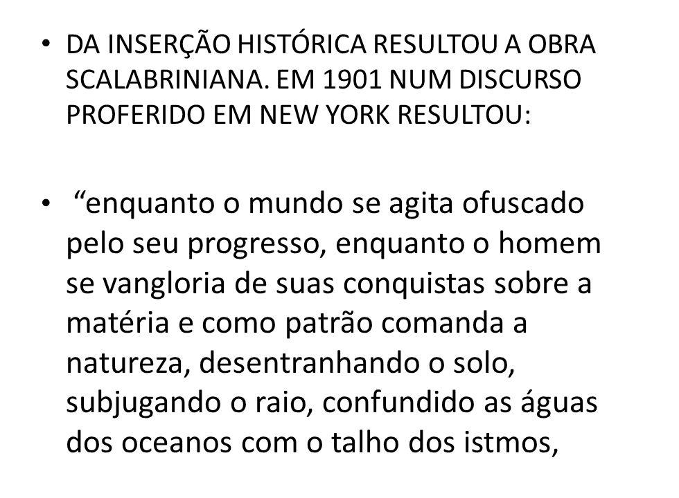DA INSERÇÃO HISTÓRICA RESULTOU A OBRA SCALABRINIANA