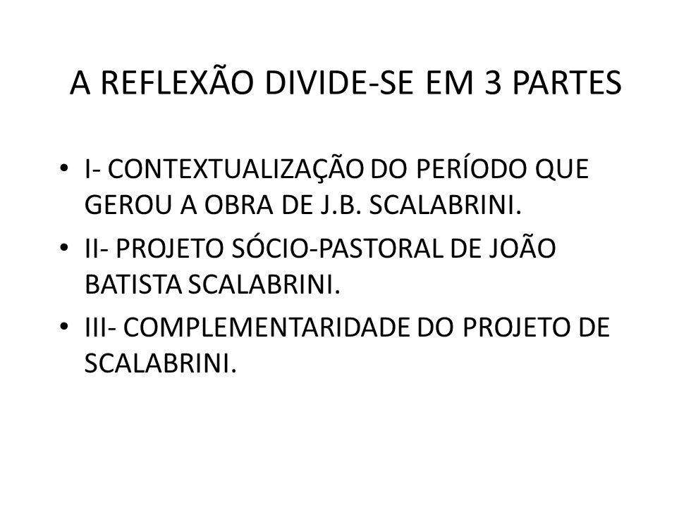 A REFLEXÃO DIVIDE-SE EM 3 PARTES
