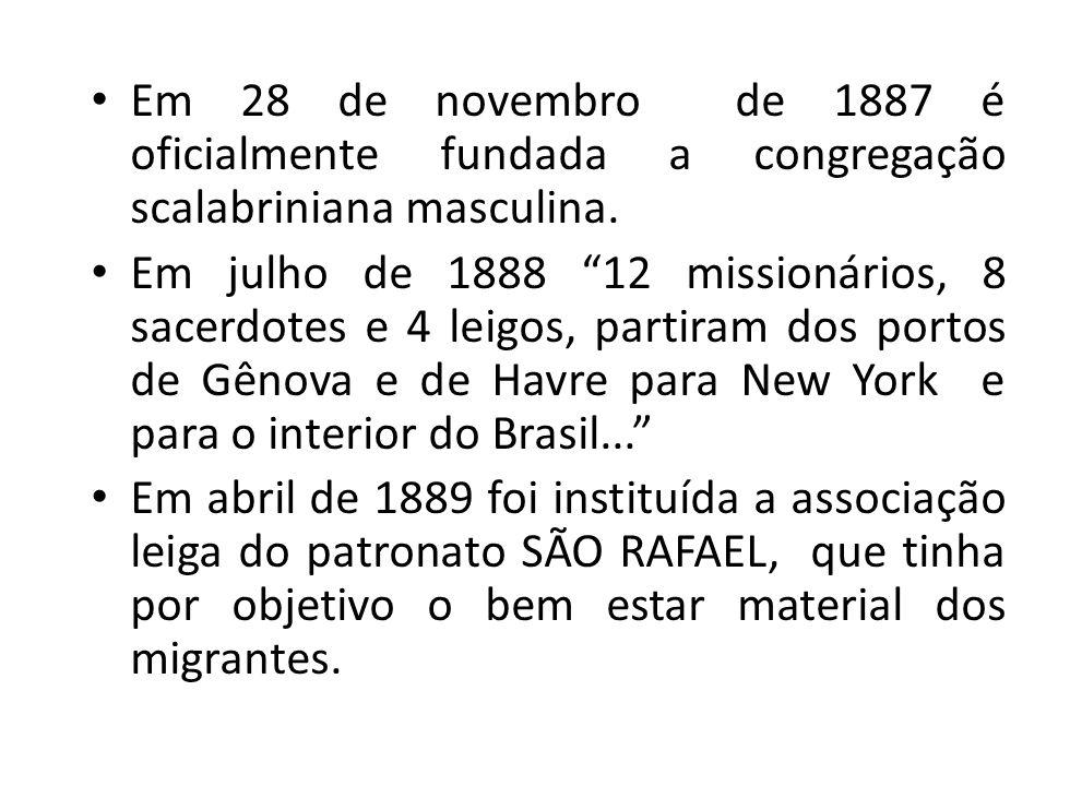 Em 28 de novembro de 1887 é oficialmente fundada a congregação scalabriniana masculina.