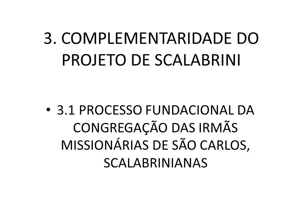 3. COMPLEMENTARIDADE DO PROJETO DE SCALABRINI
