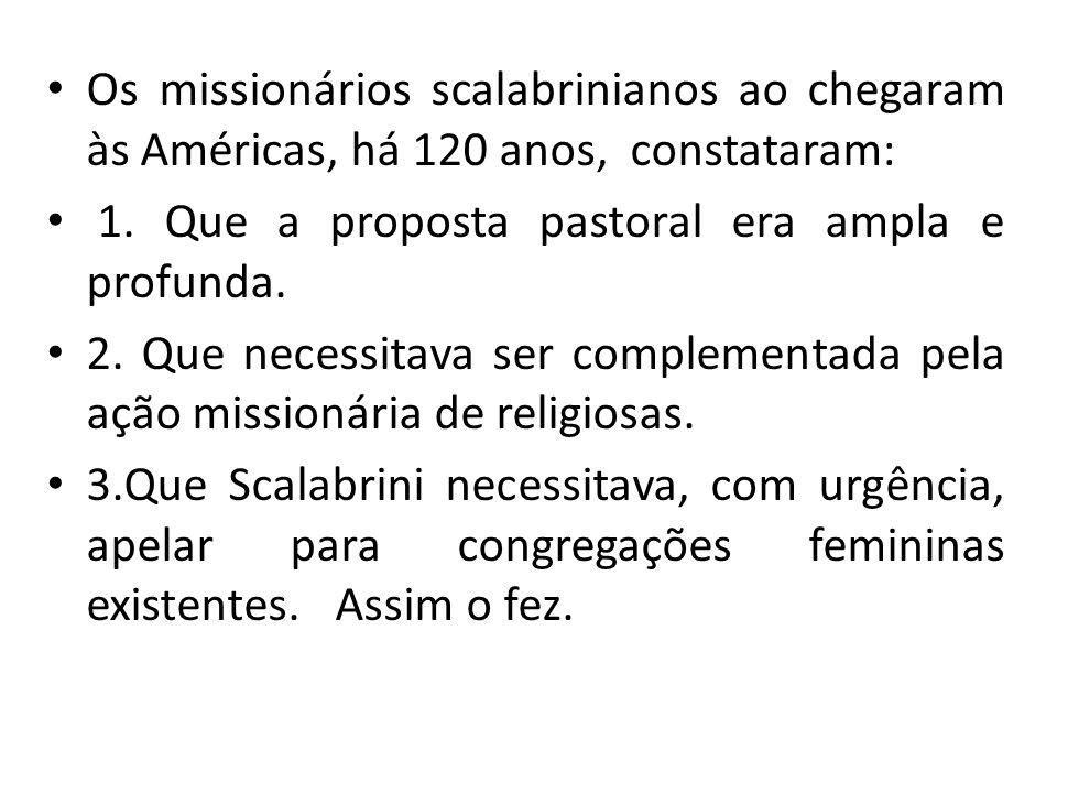 Os missionários scalabrinianos ao chegaram às Américas, há 120 anos, constataram:
