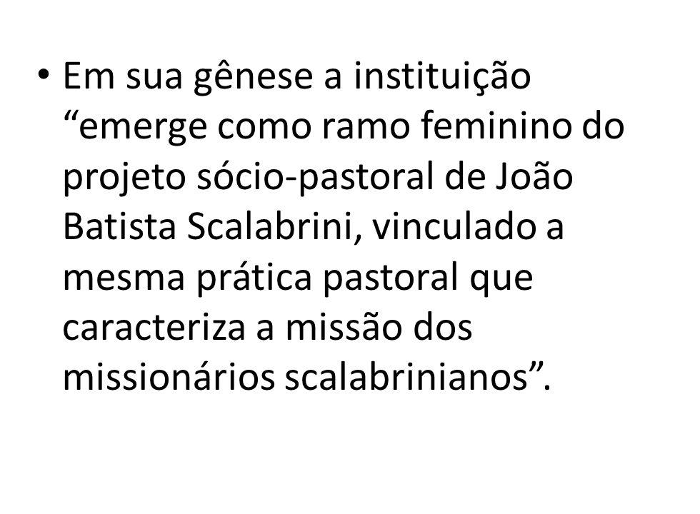 Em sua gênese a instituição emerge como ramo feminino do projeto sócio-pastoral de João Batista Scalabrini, vinculado a mesma prática pastoral que caracteriza a missão dos missionários scalabrinianos .
