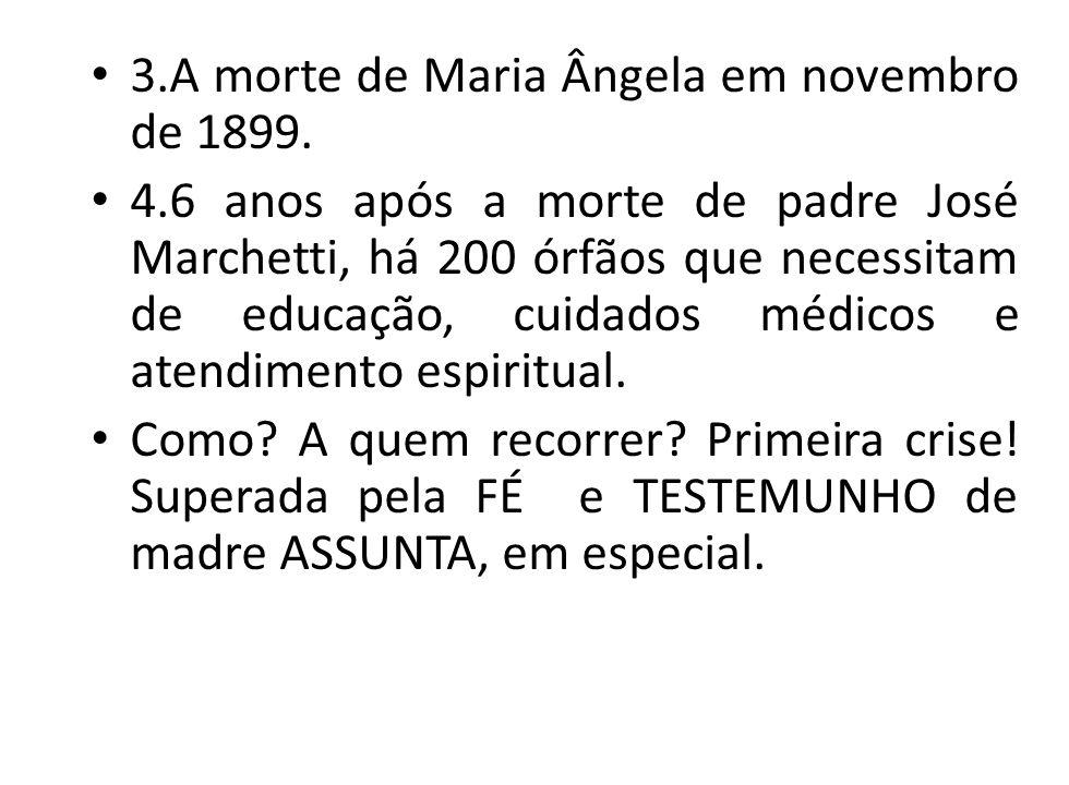 3.A morte de Maria Ângela em novembro de 1899.