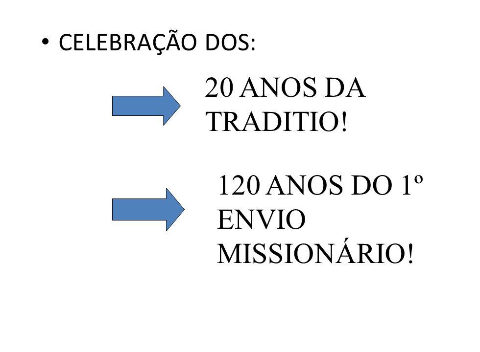 120 ANOS DO 1º ENVIO MISSIONÁRIO!