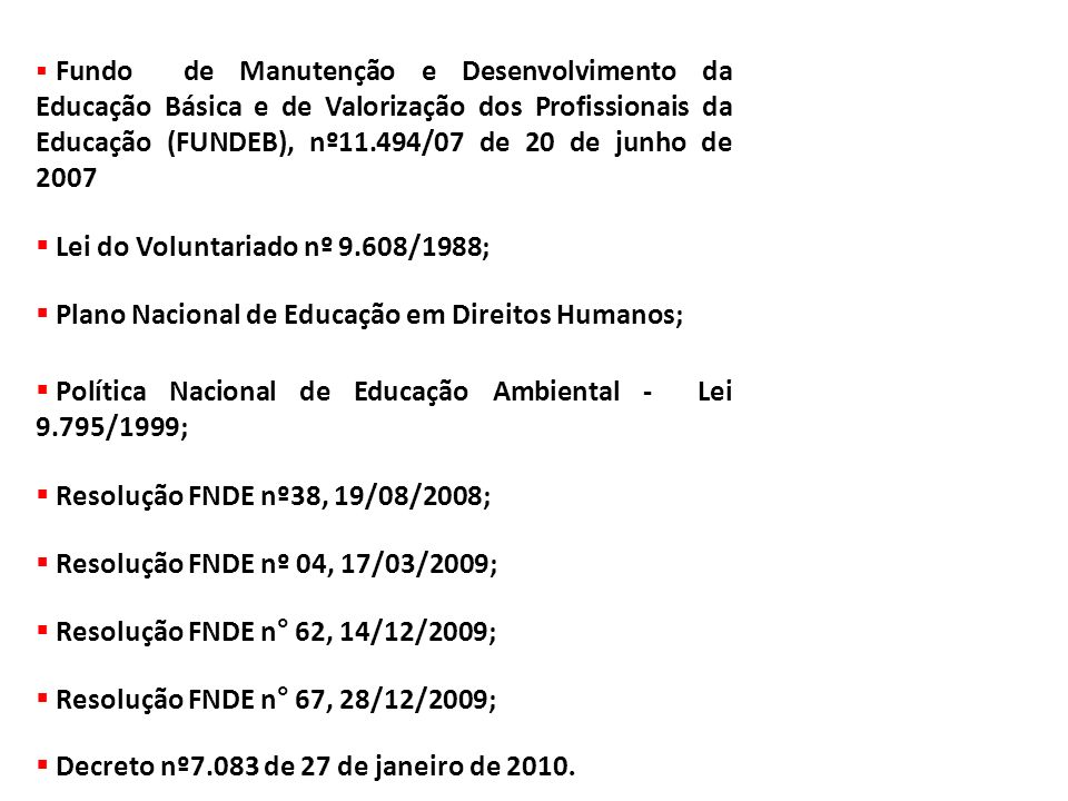 Lei do Voluntariado nº 9.608/1988;