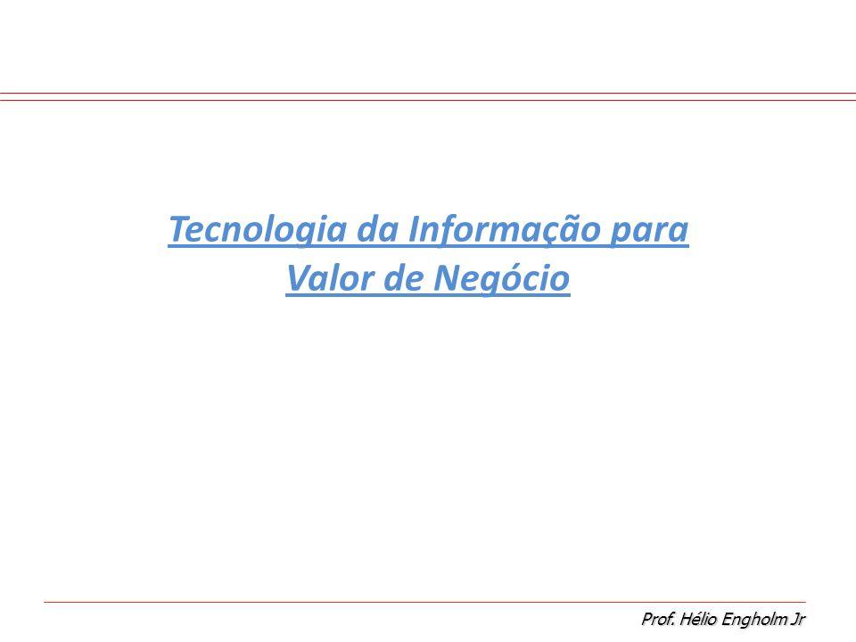 Tecnologia da Informação para Valor de Negócio
