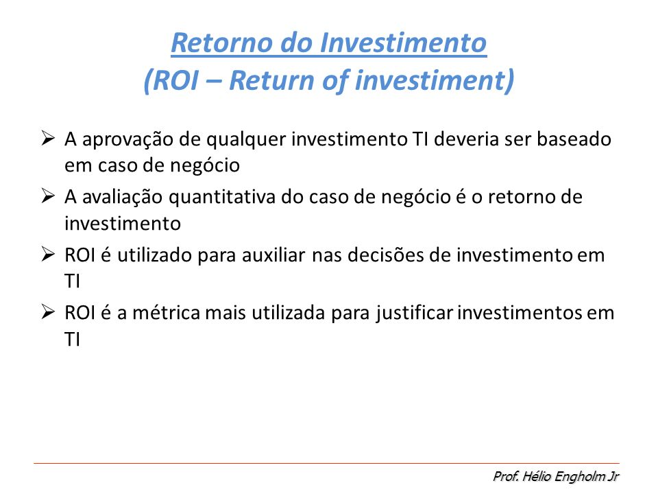 Retorno do Investimento (ROI – Return of investiment)