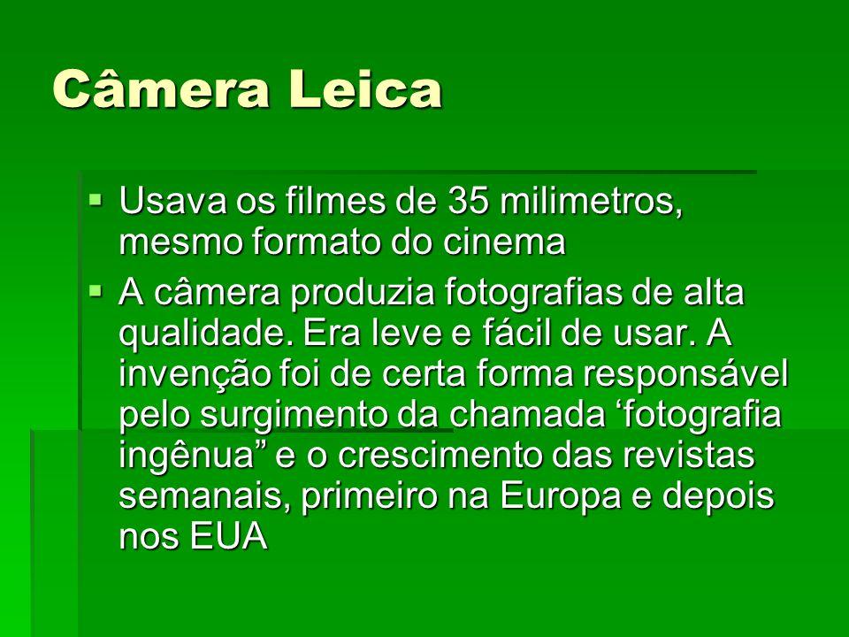 Câmera Leica Usava os filmes de 35 milimetros, mesmo formato do cinema