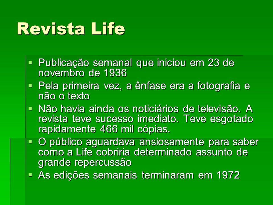 Revista Life Publicação semanal que iniciou em 23 de novembro de 1936