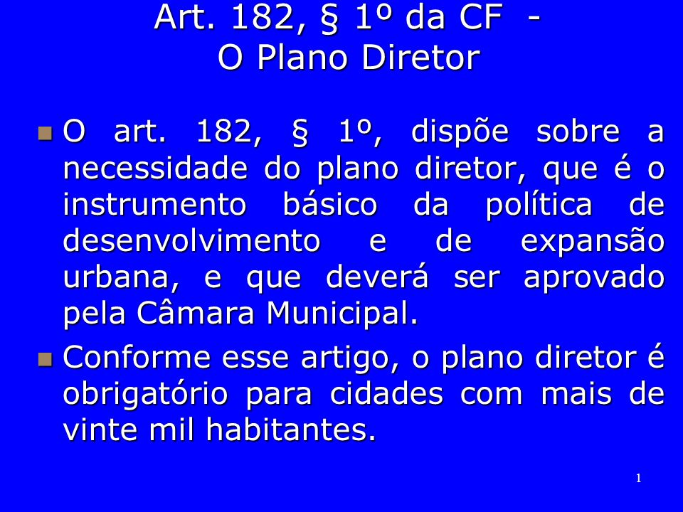 Art. 182, § 1º da CF - O Plano Diretor