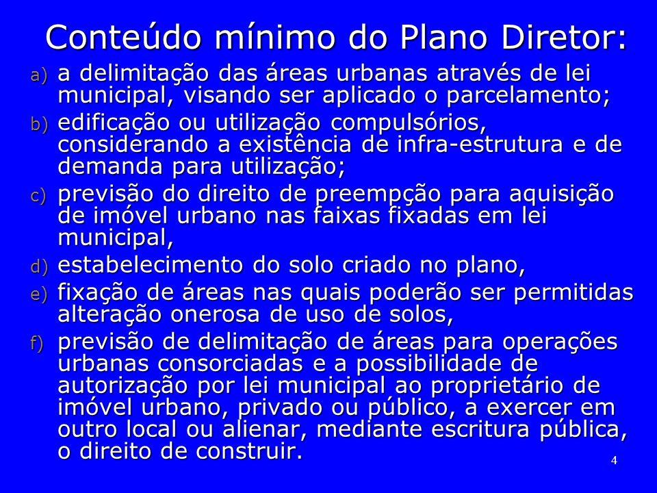 Conteúdo mínimo do Plano Diretor: