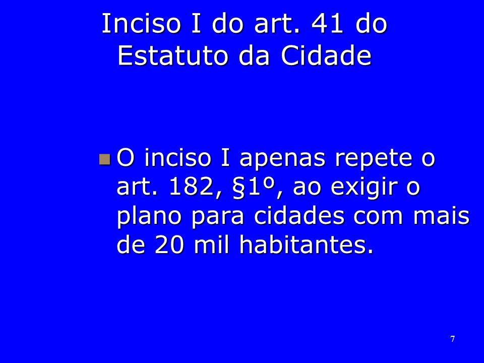 Inciso I do art. 41 do Estatuto da Cidade