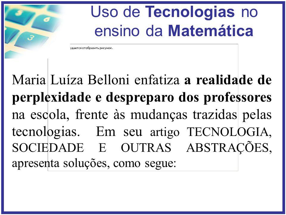 Maria Luíza Belloni enfatiza a realidade de perplexidade e despreparo dos professores na escola, frente às mudanças trazidas pelas tecnologias.