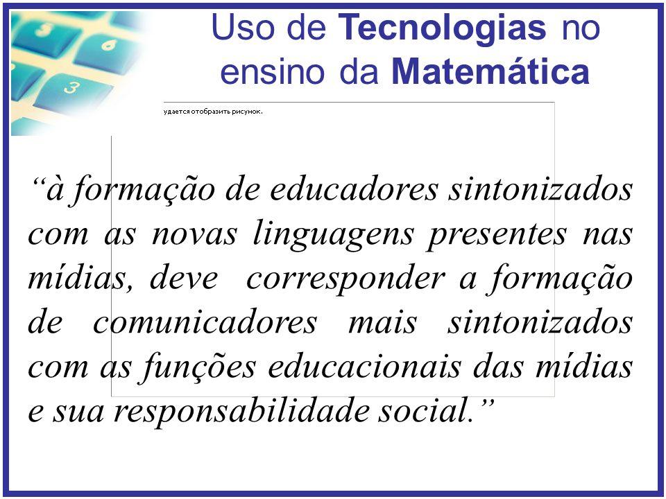 à formação de educadores sintonizados com as novas linguagens presentes nas mídias, deve corresponder a formação de comunicadores mais sintonizados com as funções educacionais das mídias e sua responsabilidade social.