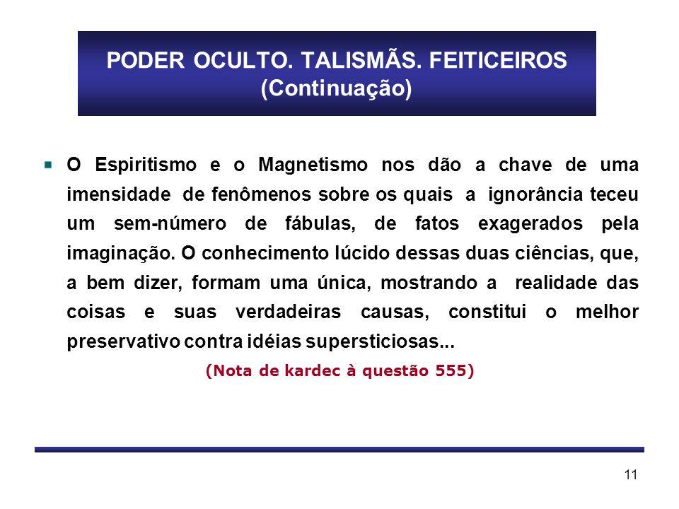 PODER OCULTO. TALISMÃS. FEITICEIROS (Continuação)