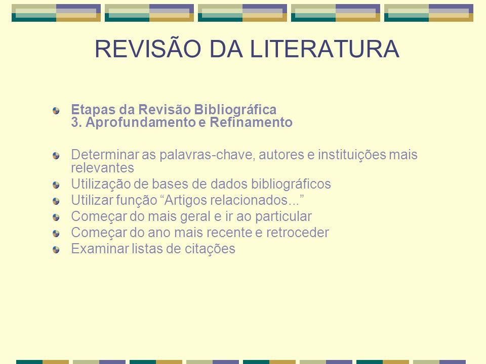REVISÃO DA LITERATURAEtapas da Revisão Bibliográfica 3. Aprofundamento e Refinamento.