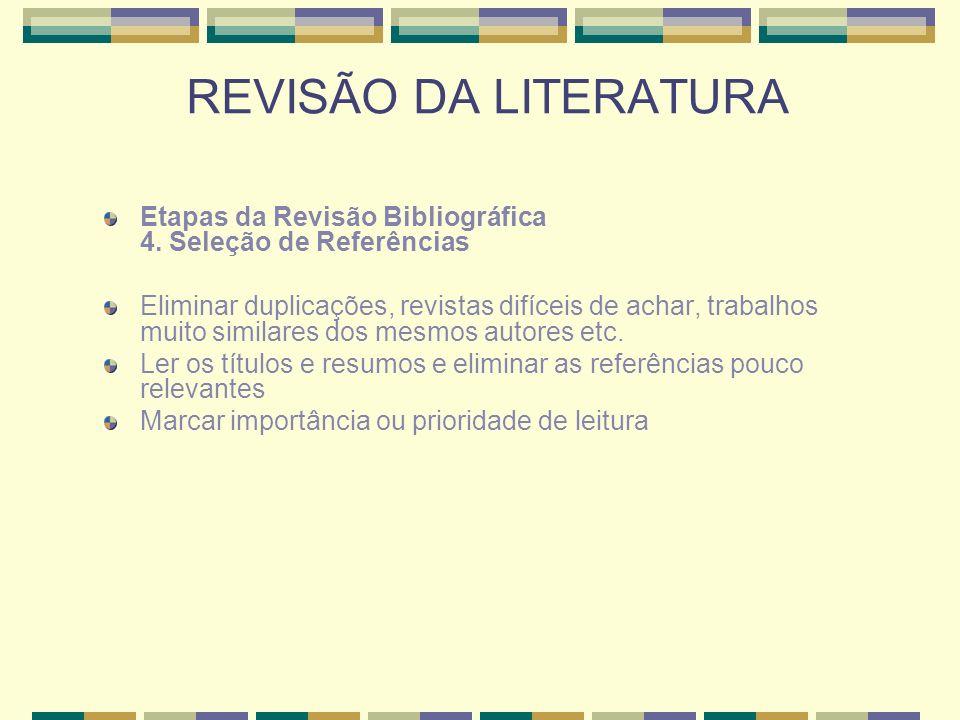 REVISÃO DA LITERATURA Etapas da Revisão Bibliográfica 4. Seleção de Referências.