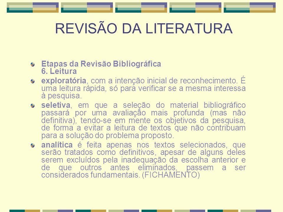 REVISÃO DA LITERATURA Etapas da Revisão Bibliográfica 6. Leitura