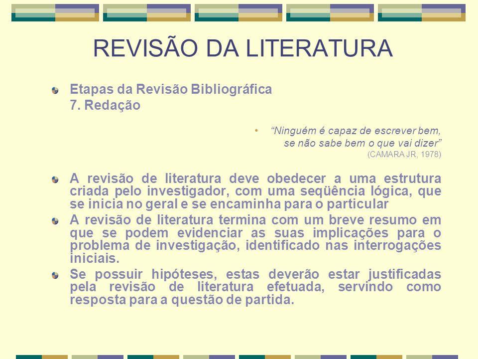 REVISÃO DA LITERATURA Etapas da Revisão Bibliográfica 7. Redação